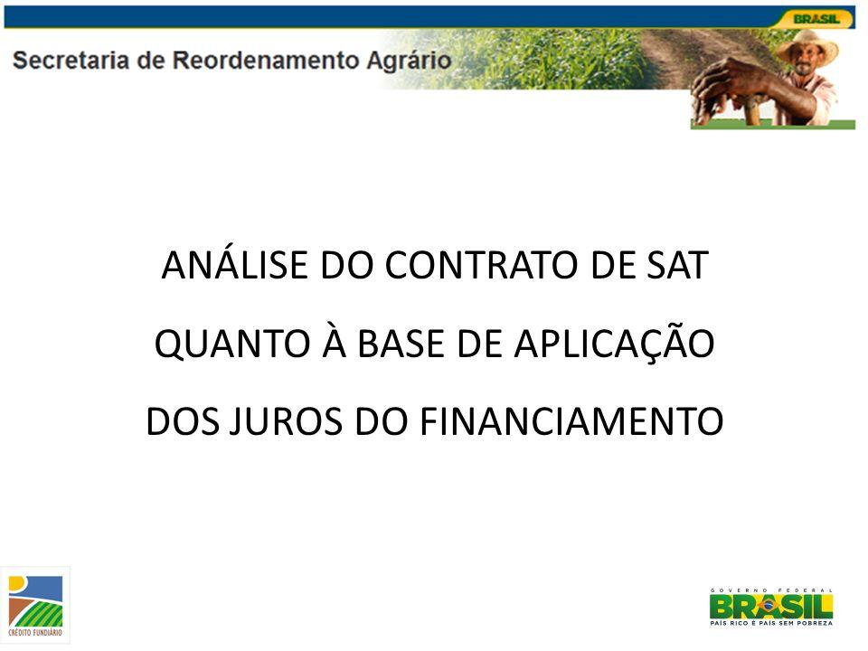 ANÁLISE DO CONTRATO DE SAT QUANTO À BASE DE APLICAÇÃO DOS JUROS DO FINANCIAMENTO