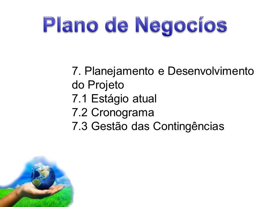 Page 9 7. Planejamento e Desenvolvimento do Projeto 7.1 Estágio atual 7.2 Cronograma 7.3 Gestão das Contingências