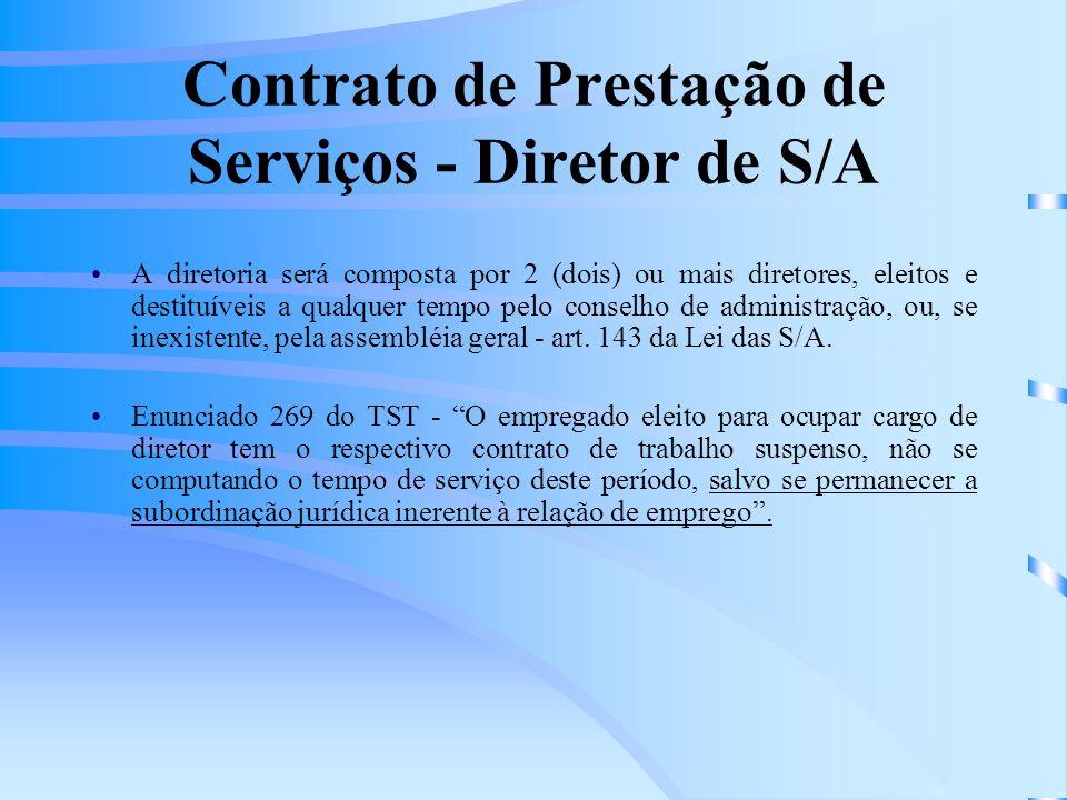 Contrato de Prestação de Serviços - Diretor de S/A A diretoria será composta por 2 (dois) ou mais diretores, eleitos e destituíveis a qualquer tempo p