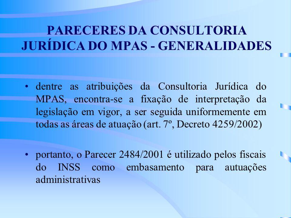PARECERES DA CONSULTORIA JURÍDICA DO MPAS - GENERALIDADES dentre as atribuições da Consultoria Jurídica do MPAS, encontra-se a fixação de interpretaçã
