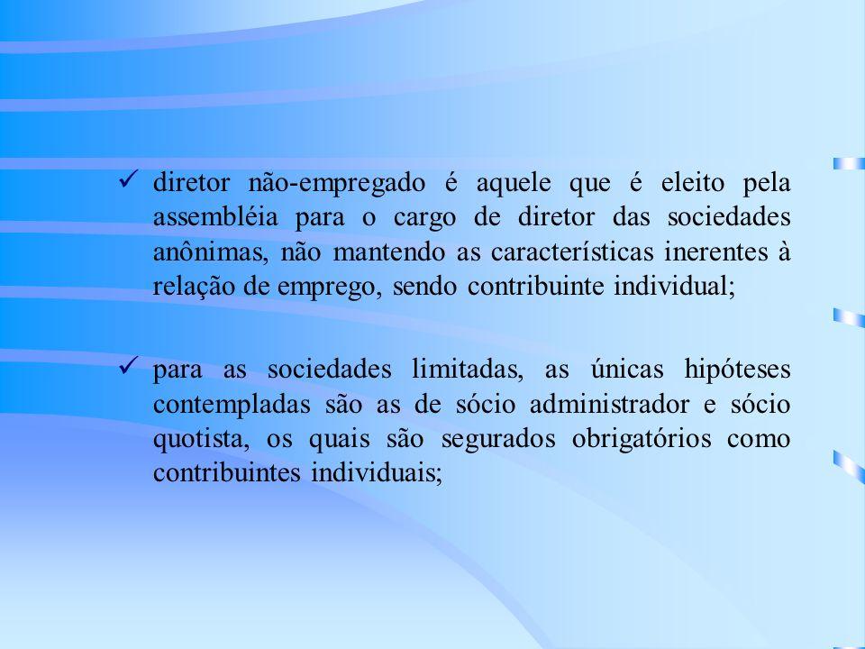 diretor não-empregado é aquele que é eleito pela assembléia para o cargo de diretor das sociedades anônimas, não mantendo as características inerentes