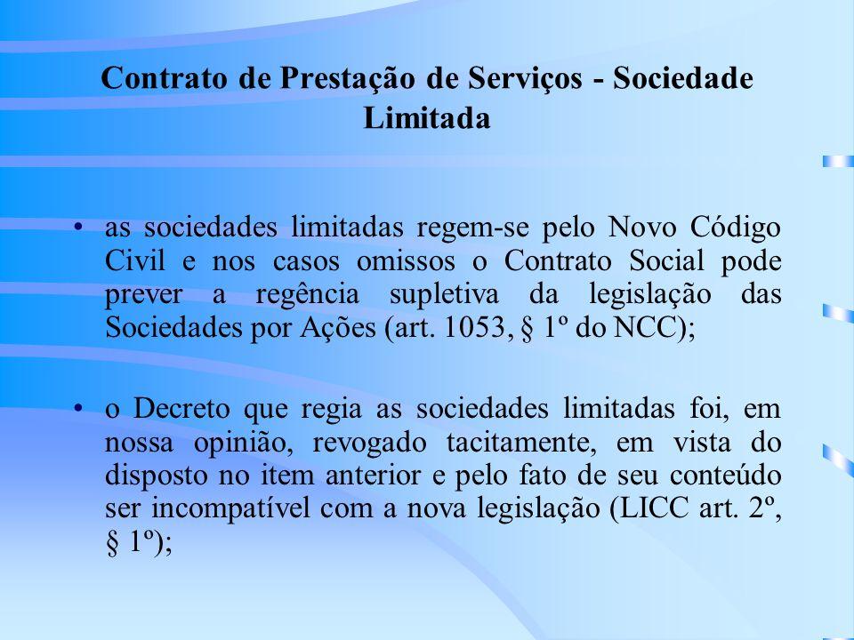 Contrato de Prestação de Serviços - Sociedade Limitada as sociedades limitadas regem-se pelo Novo Código Civil e nos casos omissos o Contrato Social p