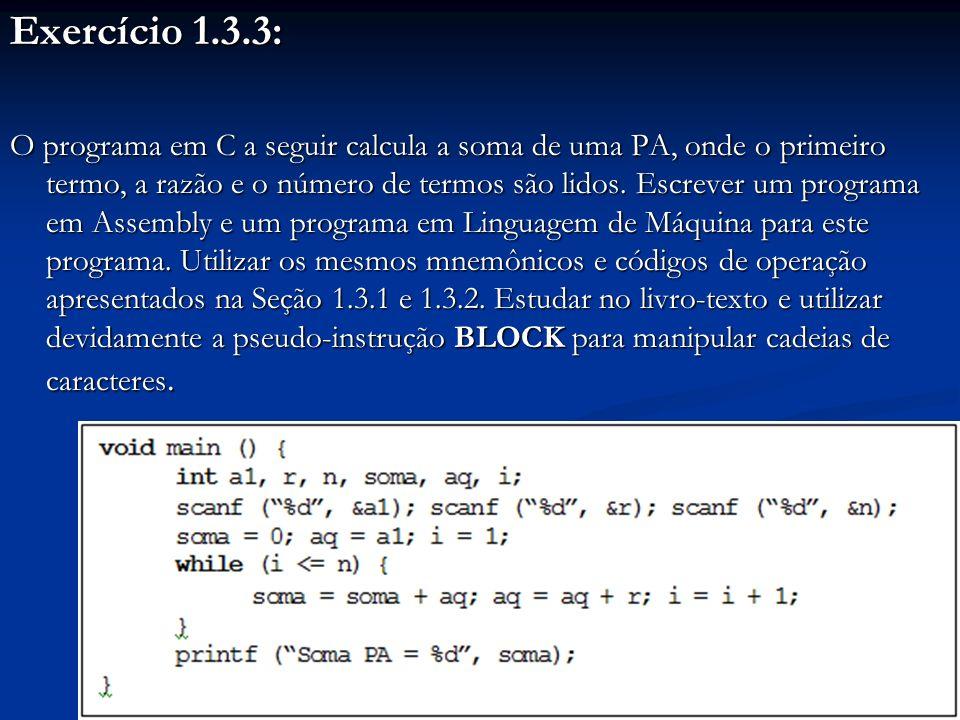 Exercício 1.3.3: O programa em C a seguir calcula a soma de uma PA, onde o primeiro termo, a razão e o número de termos são lidos. Escrever um program