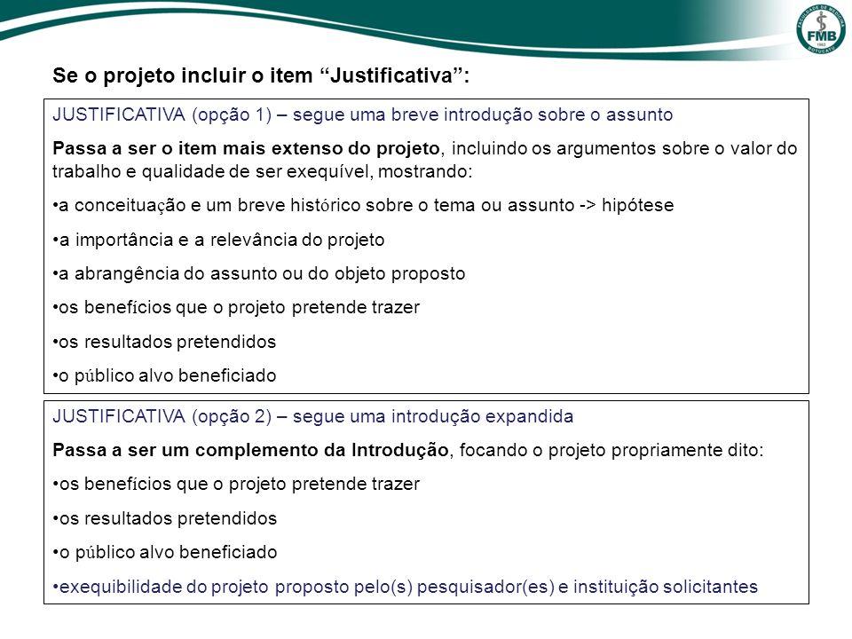 JUSTIFICATIVA (opção 1) – segue uma breve introdução sobre o assunto Passa a ser o item mais extenso do projeto, incluindo os argumentos sobre o valor