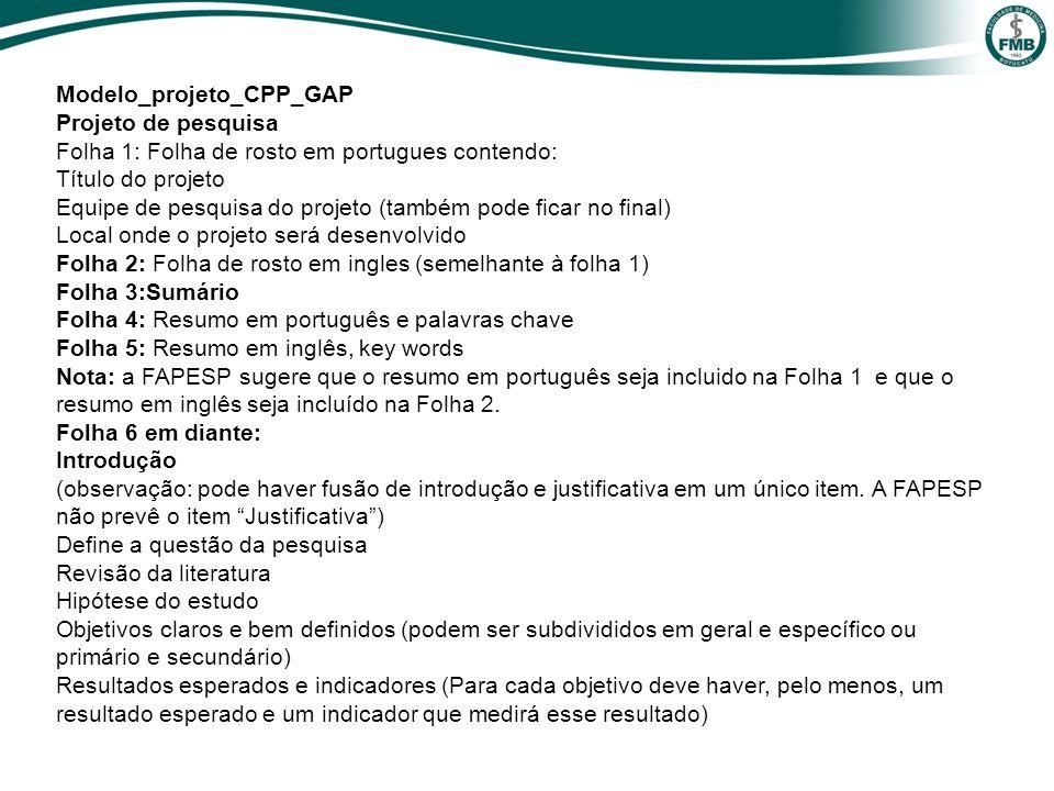 Modelo_projeto_CPP_GAP Projeto de pesquisa Folha 1: Folha de rosto em portugues contendo: Título do projeto Equipe de pesquisa do projeto (também pode