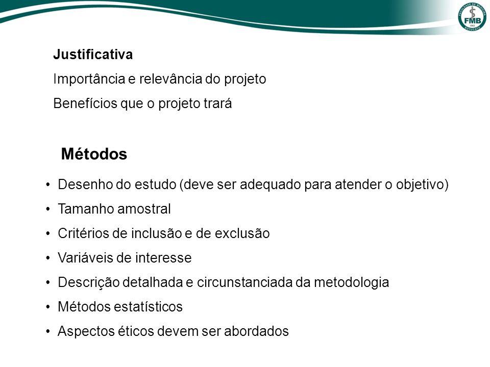Desenho do estudo (deve ser adequado para atender o objetivo) Tamanho amostral Critérios de inclusão e de exclusão Variáveis de interesse Descrição de