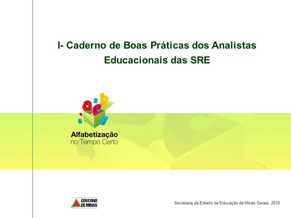 I- Caderno de Boas Práticas dos Analistas Educacionais das SRE Secretaria de Estado de Educação de Minas Gerais- 2010