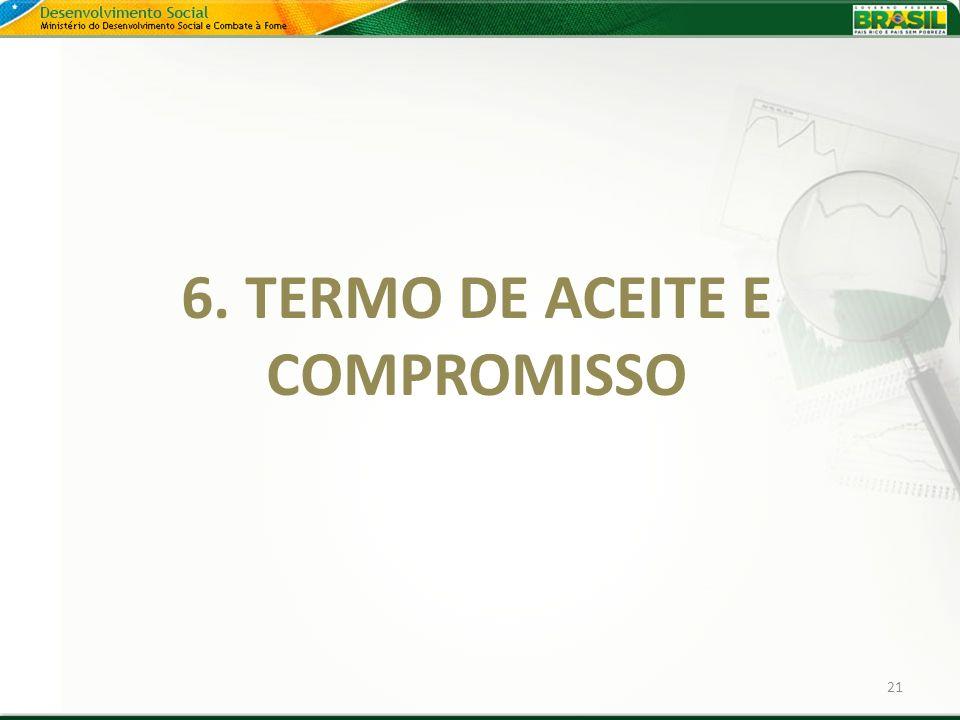 21 6. TERMO DE ACEITE E COMPROMISSO