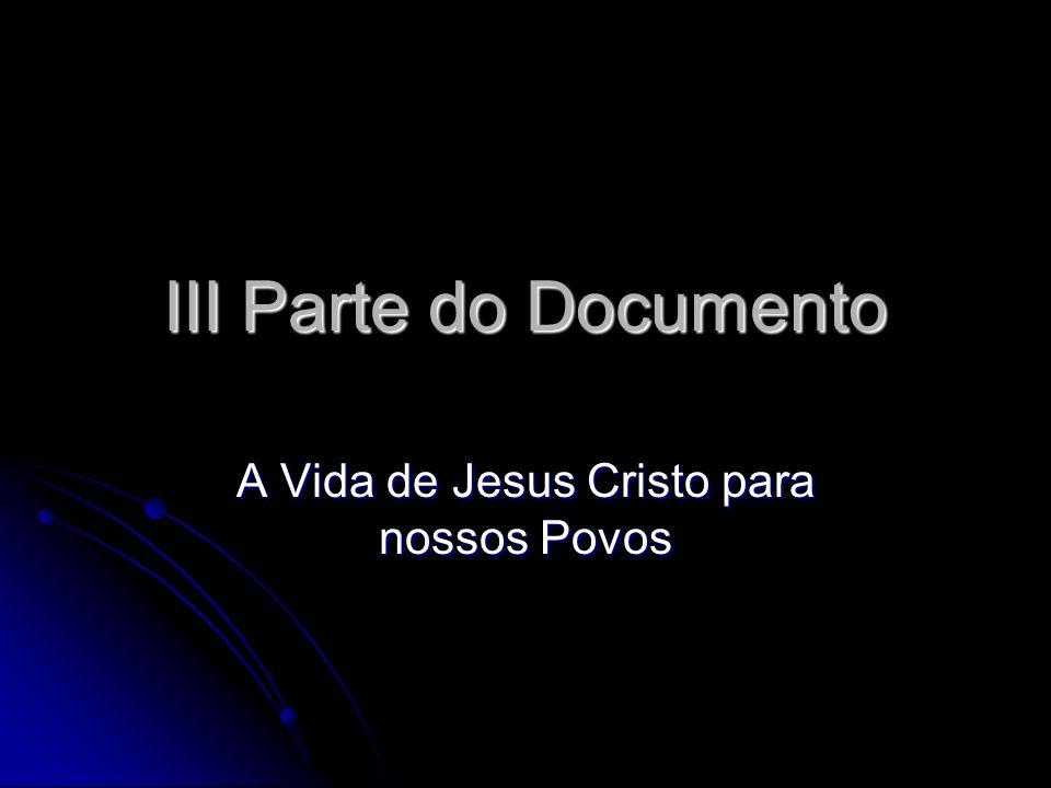 III Parte do Documento A Vida de Jesus Cristo para nossos Povos