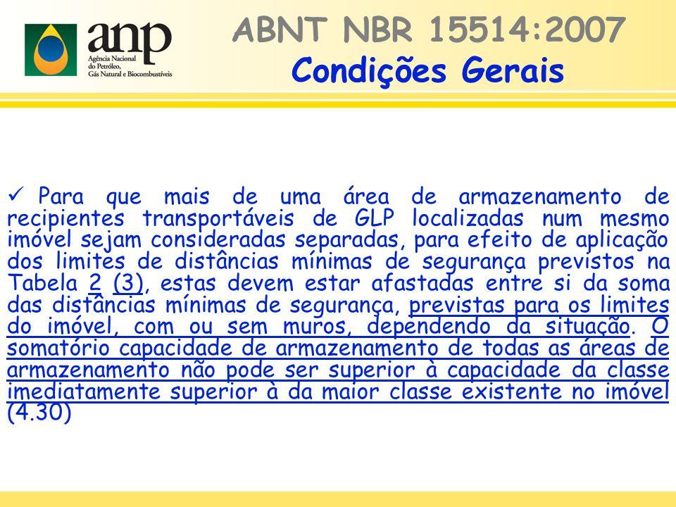 ABNT NBR 15514:2007 Condições Gerais Para que mais de uma área de armazenamento de recipientes transportáveis de GLP localizadas num mesmo imóvel seja