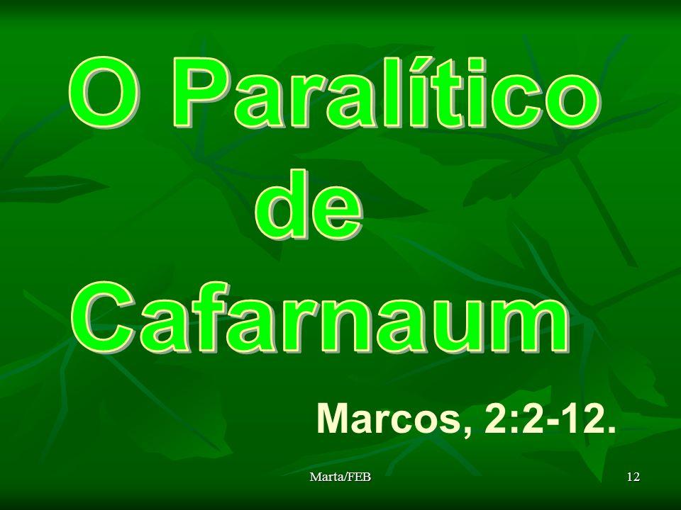Marta/FEB12 Marcos, 2:2-12.