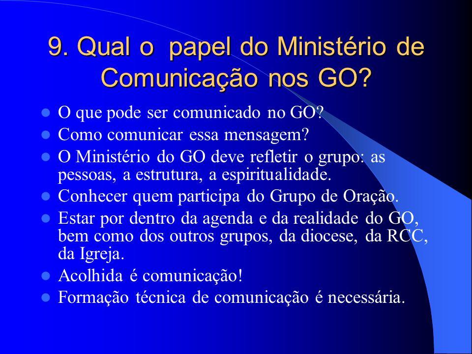 9. Qual o papel do Ministério de Comunicação nos GO? O que pode ser comunicado no GO? Como comunicar essa mensagem? O Ministério do GO deve refletir o