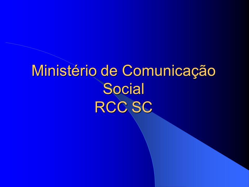 Ministério de Comunicação Social RCC SC