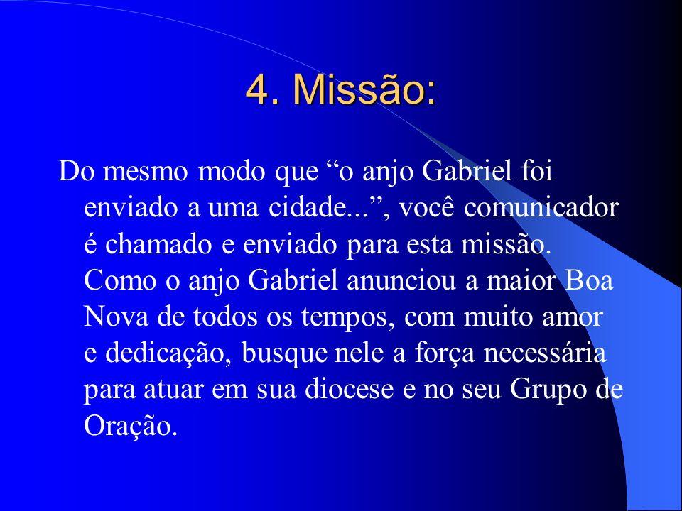4. Missão: Do mesmo modo que o anjo Gabriel foi enviado a uma cidade..., você comunicador é chamado e enviado para esta missão. Como o anjo Gabriel an