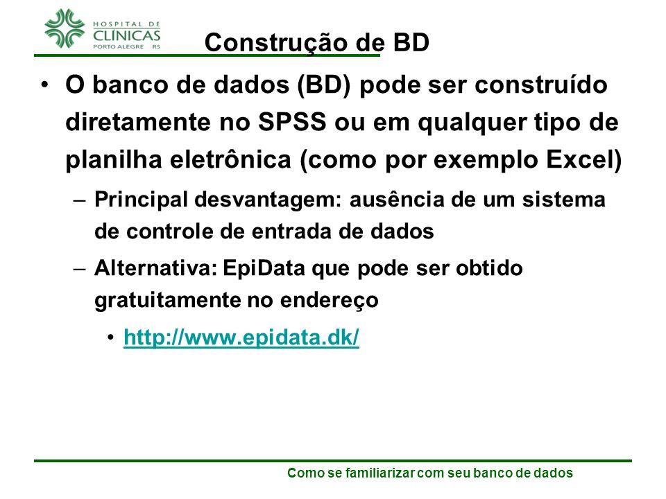 Como se familiarizar com seu banco de dados Limpeza do BD Identificado o sujeito e o erro, devemos corrigir o banco.