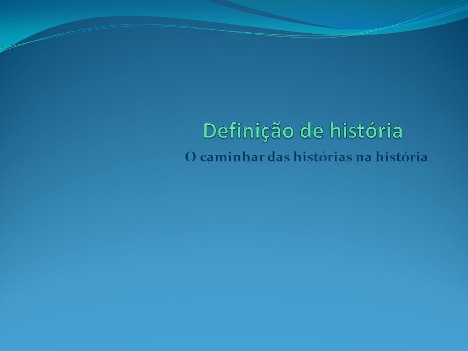 O caminhar das histórias na história