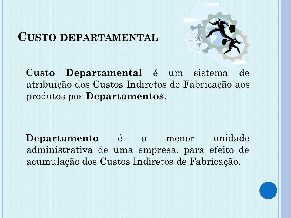 9 departamentalização Para a contabilidade de custos departamentalização é o critério mais eficaz para uma racional distribuição dos custos indiretos.