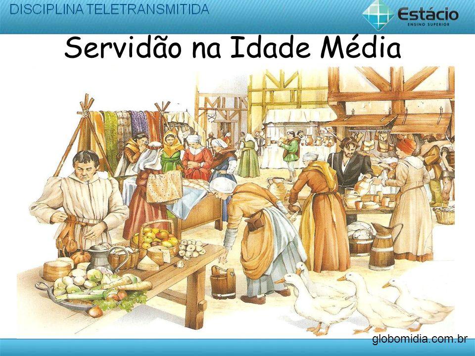 Servidão na Idade Média globomidia.com.br