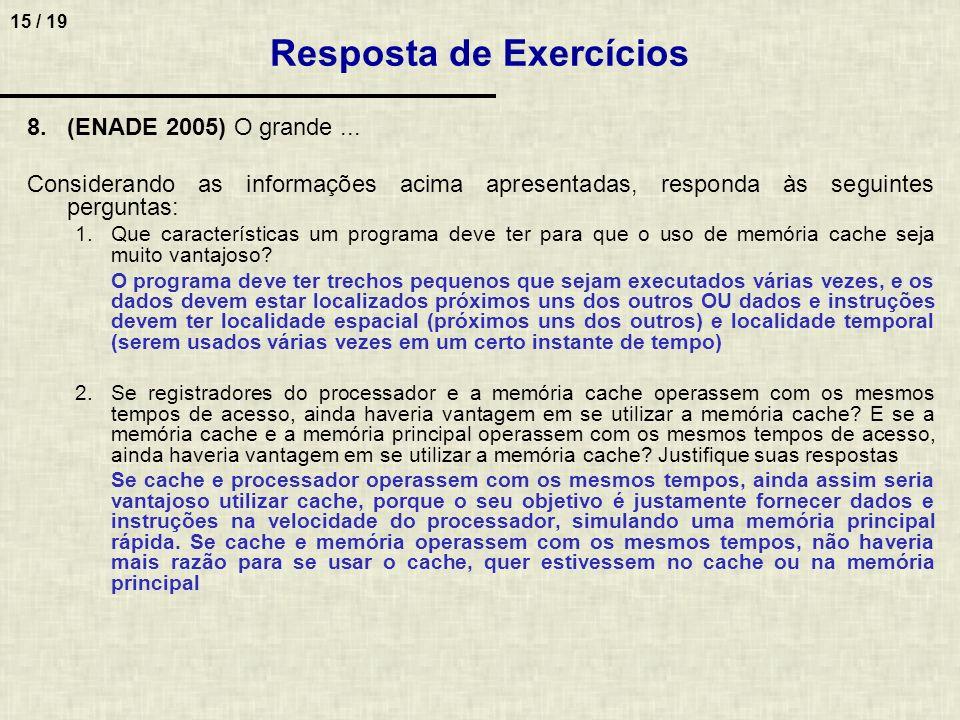 15 / 19 8.(ENADE 2005) O grande... Considerando as informações acima apresentadas, responda às seguintes perguntas: 1.Que características um programa