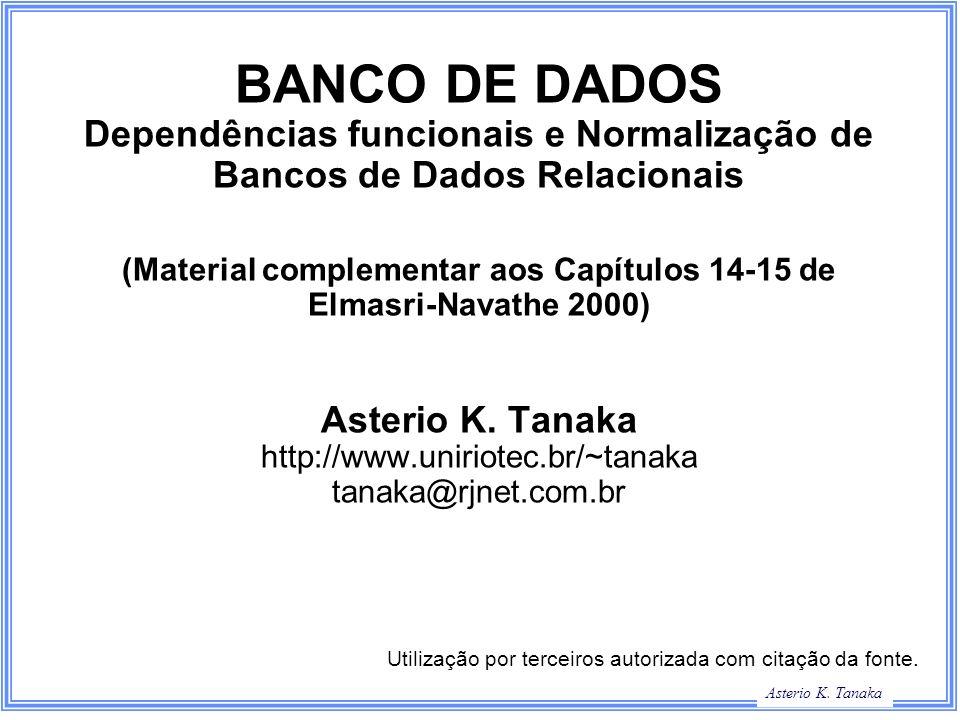 George Hamilton Slide Title Asterio K. Tanaka BANCO DE DADOS Dependências funcionais e Normalização de Bancos de Dados Relacionais (Material complemen