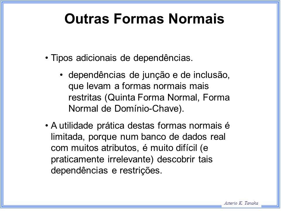 George Hamilton Slide Title Asterio K. Tanaka Outras Formas Normais Tipos adicionais de dependências. dependências de junção e de inclusão, que levam