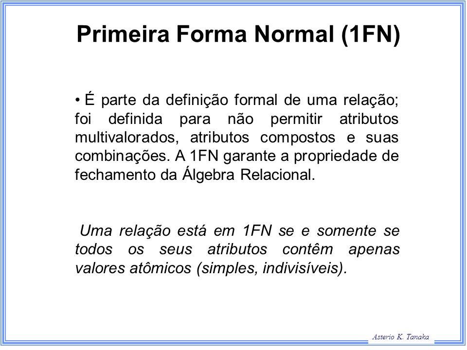 George Hamilton Slide Title Asterio K. Tanaka Primeira Forma Normal (1FN) É parte da definição formal de uma relação; foi definida para não permitir a