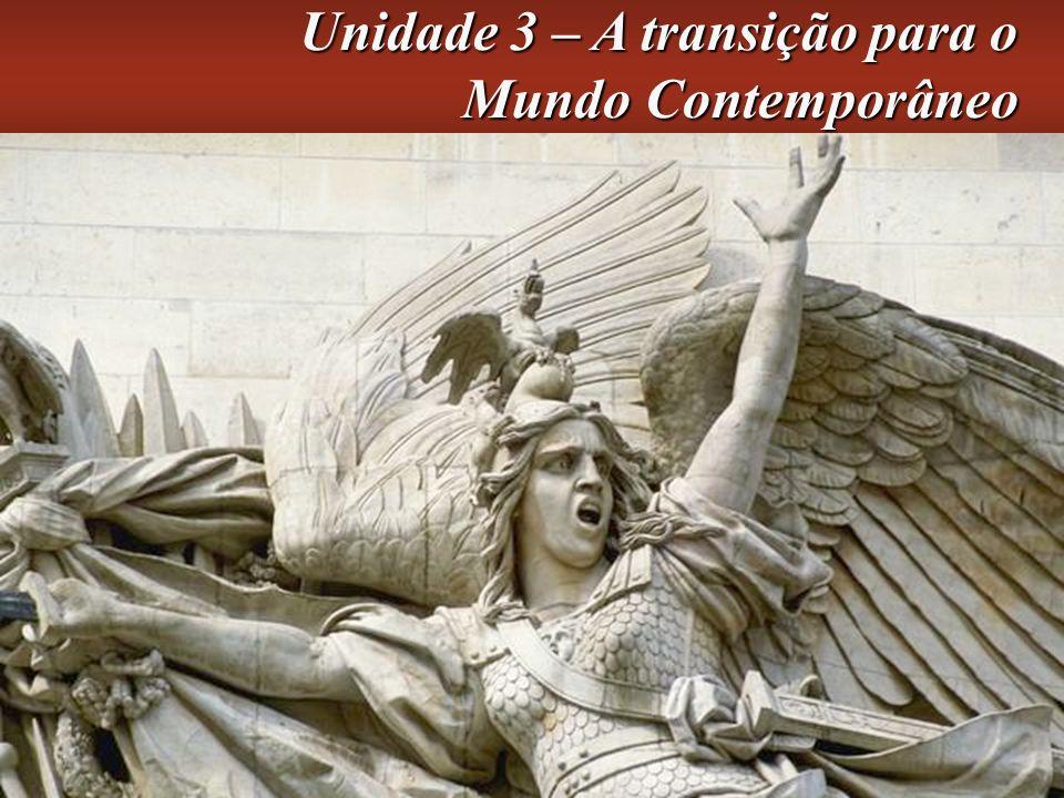 História Geral e do Brasil – 2.ª edição Unidade 3 – A transição para o Mundo Contemporâneo