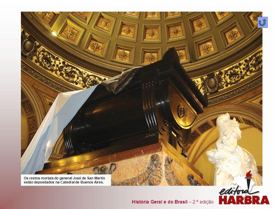 História Geral e do Brasil – 2.ª edição Os restos mortais do general José de San Martín estão depositados na Catedral de Buenos Aires.