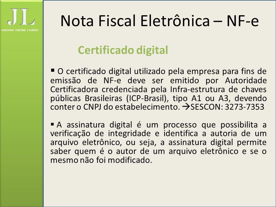 ASSESSORIA CONTÁBIL E JURÍDICA Certificado digital O certificado digital utilizado pela empresa para fins de emissão de NF-e deve ser emitido por Auto