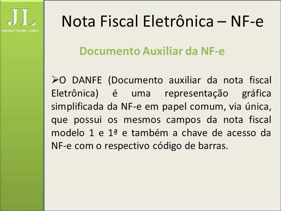 ASSESSORIA CONTÁBIL E JURÍDICA Documento Auxiliar da NF-e O DANFE (Documento auxiliar da nota fiscal Eletrônica) é uma representação gráfica simplific