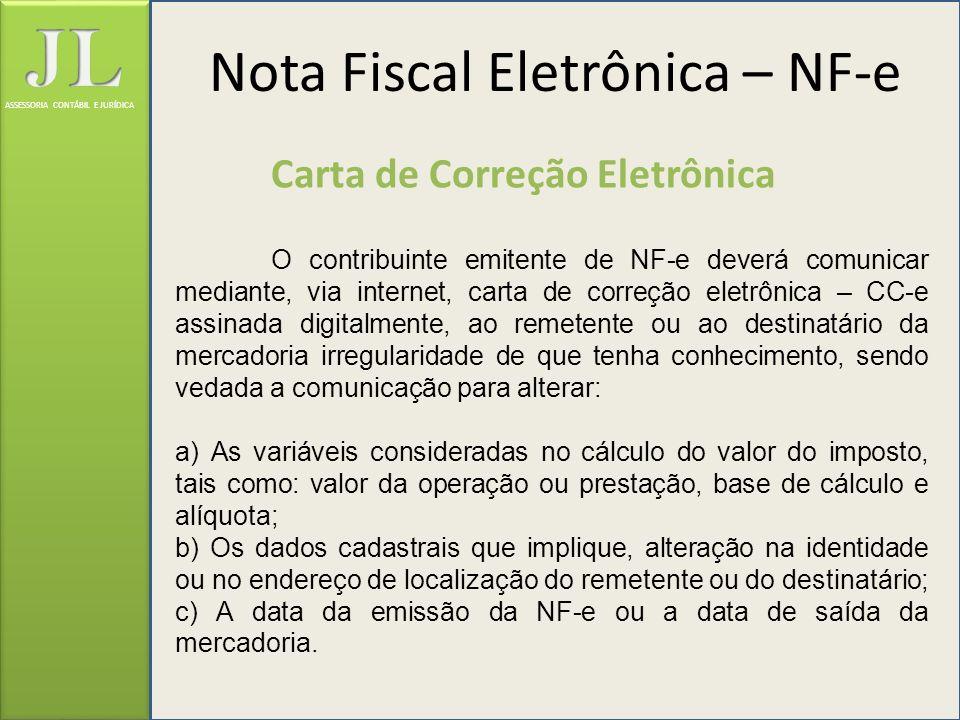 ASSESSORIA CONTÁBIL E JURÍDICA Carta de Correção Eletrônica O contribuinte emitente de NF-e deverá comunicar mediante, via internet, carta de correção