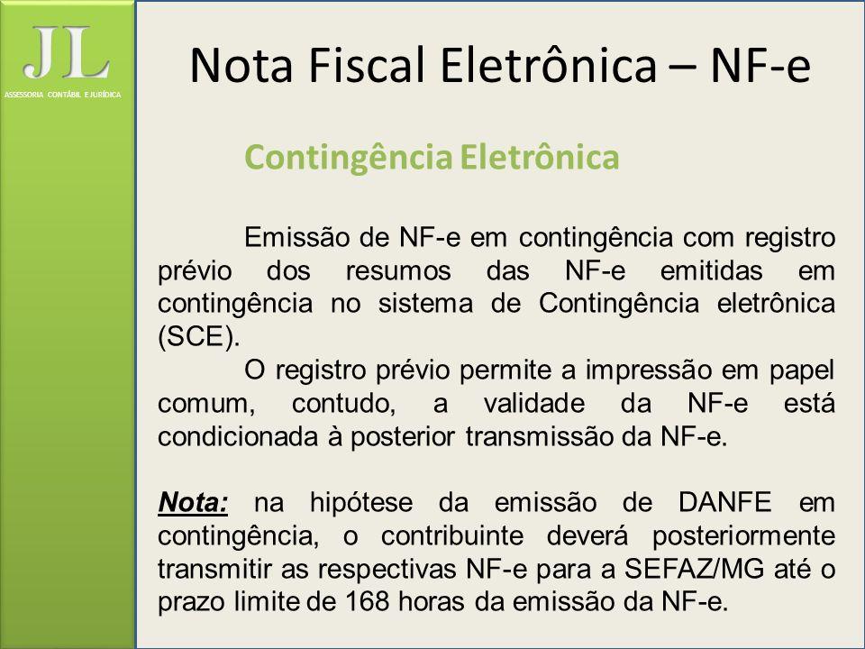 ASSESSORIA CONTÁBIL E JURÍDICA Contingência Eletrônica Emissão de NF-e em contingência com registro prévio dos resumos das NF-e emitidas em contingênc