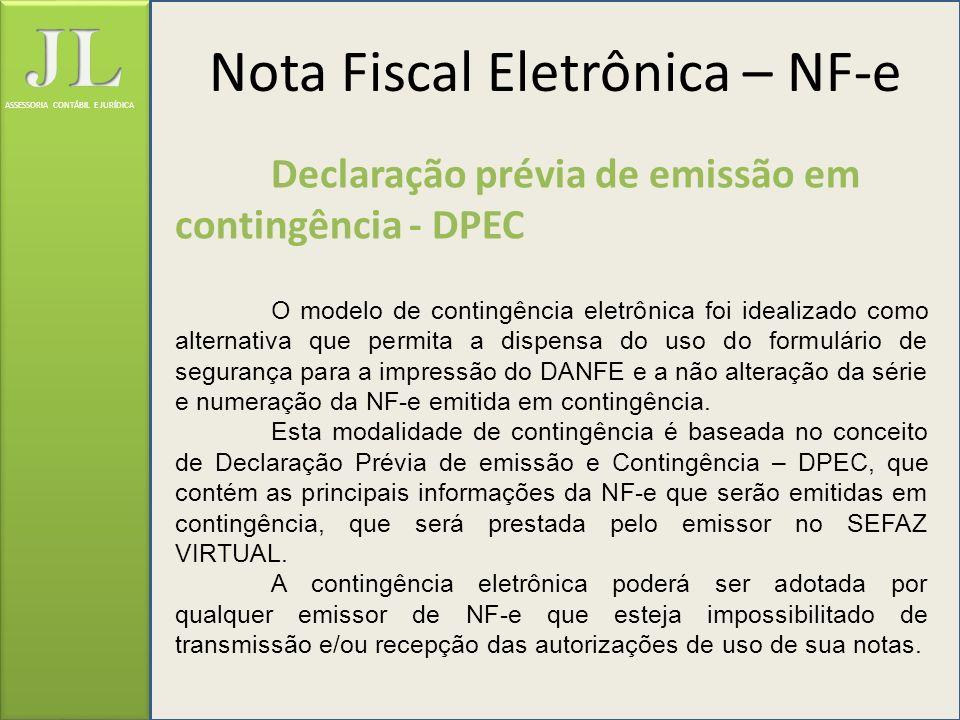 ASSESSORIA CONTÁBIL E JURÍDICA Declaração prévia de emissão em contingência - DPEC O modelo de contingência eletrônica foi idealizado como alternativa
