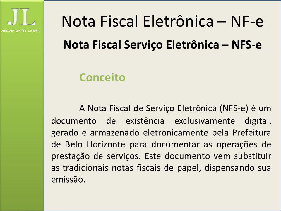ASSESSORIA CONTÁBIL E JURÍDICA Conceito A Nota Fiscal de Serviço Eletrônica (NFS-e) é um documento de existência exclusivamente digital, gerado e arma
