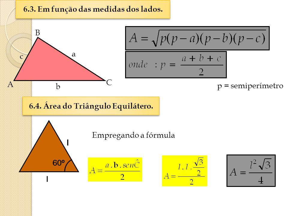 6.3.Em função das medidas dos lados. 6.3. Em função das medidas dos lados.