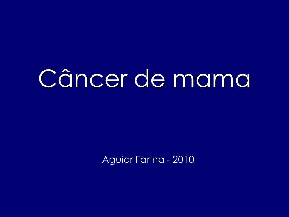 Aguiar Farina - 2010 Câncer de mama