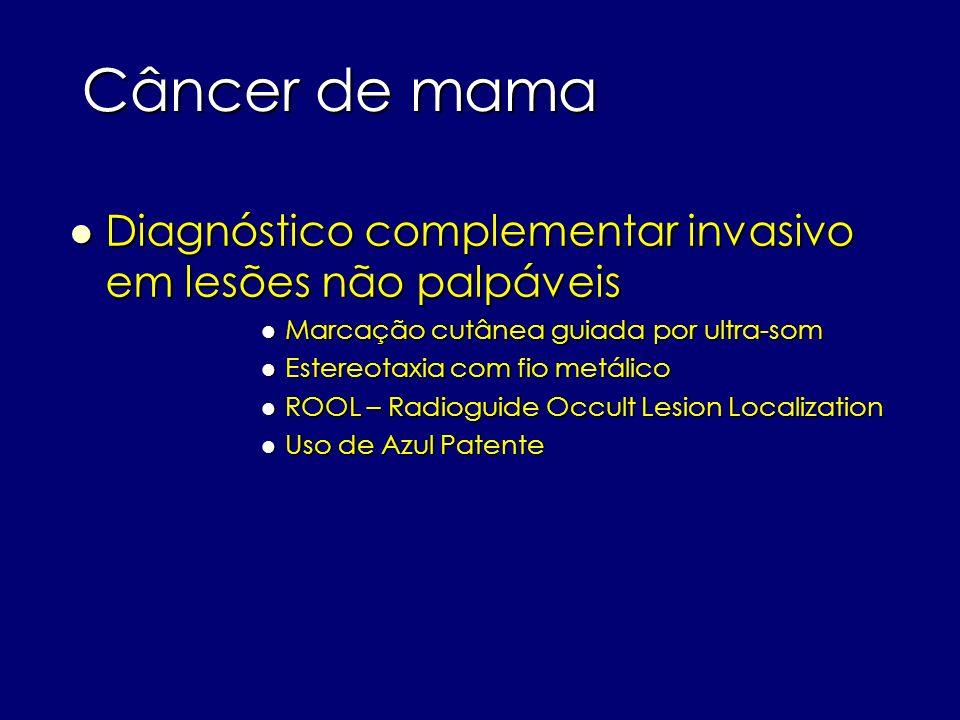 Câncer de mama Diagnóstico complementar invasivo em lesões não palpáveis Diagnóstico complementar invasivo em lesões não palpáveis Marcação cutânea gu