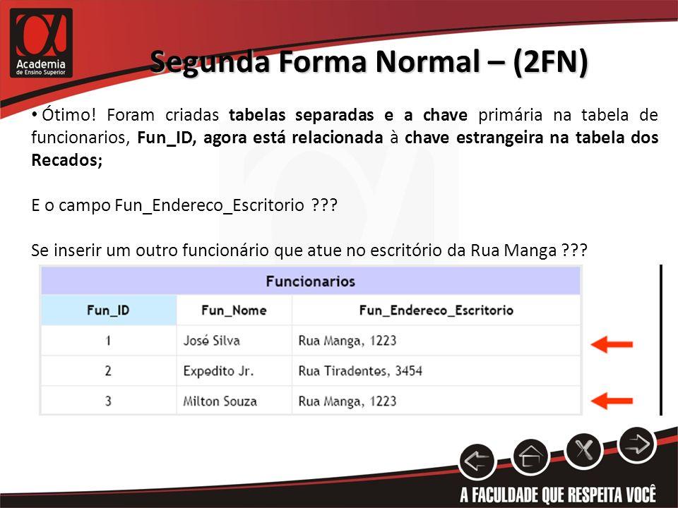 Ótimo! Foram criadas tabelas separadas e a chave primária na tabela de funcionarios, Fun_ID, agora está relacionada à chave estrangeira na tabela dos