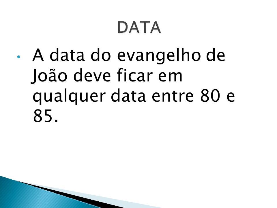 A data do evangelho de João deve ficar em qualquer data entre 80 e 85.