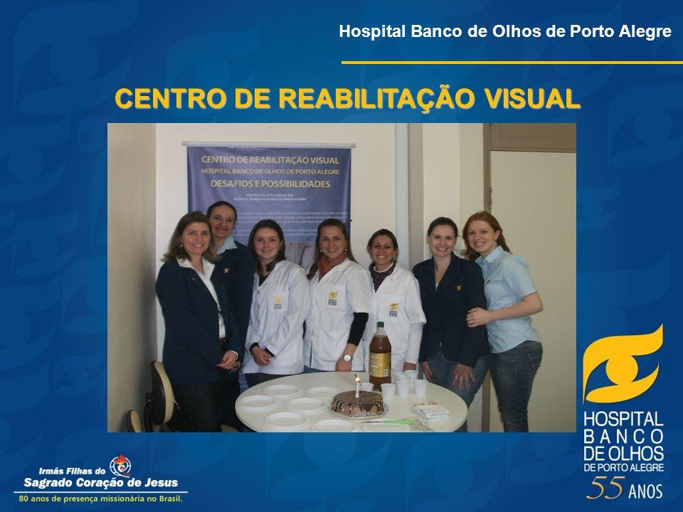 Hospital Banco de Olhos de Porto Alegre CENTRO DE REABILITAÇÃO VISUAL