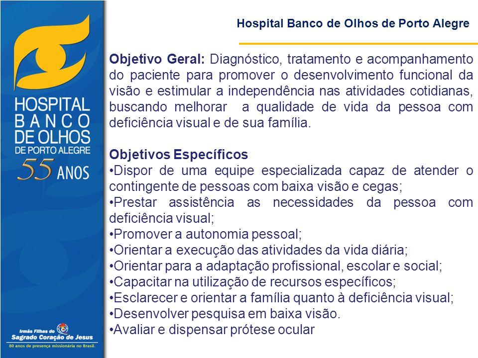Objetivo Geral: Diagnóstico, tratamento e acompanhamento do paciente para promover o desenvolvimento funcional da visão e estimular a independência na