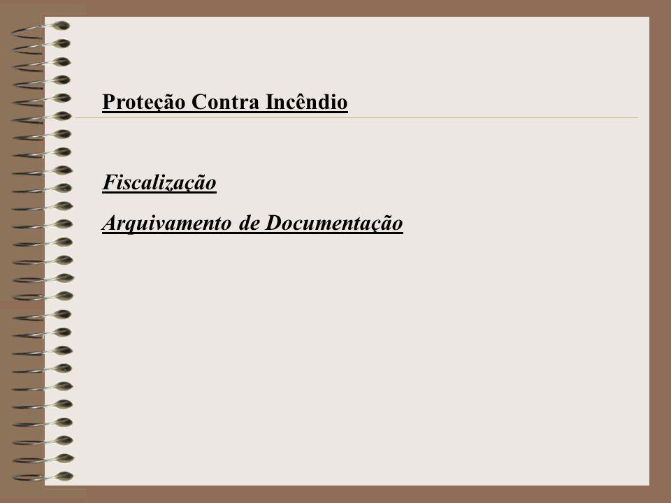 Proteção Contra Incêndio Fiscalização Arquivamento de Documentação