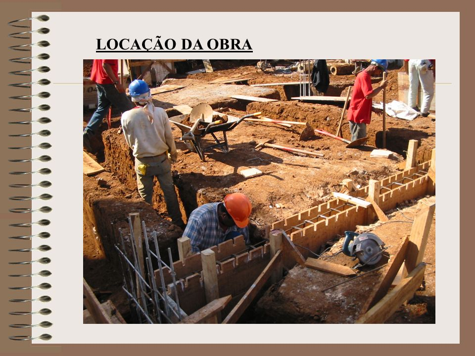 LOCAÇÃO DA OBRA