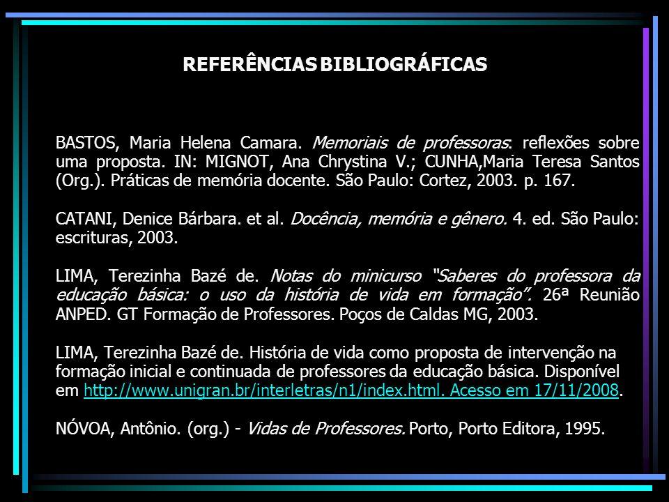REFERÊNCIAS BIBLIOGRÁFICAS BASTOS, Maria Helena Camara.