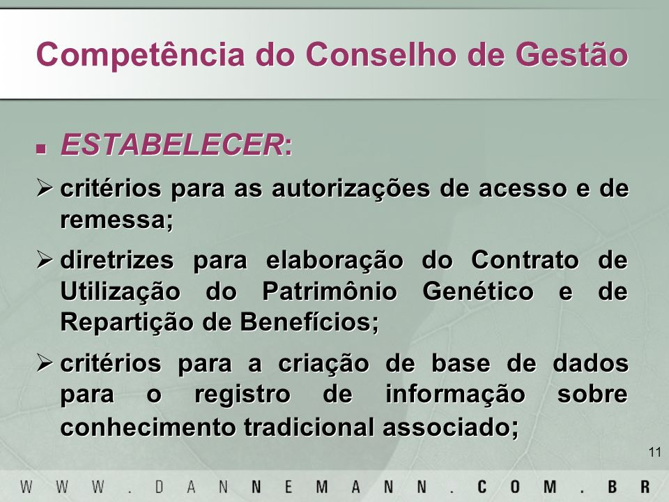 11 Competência do Conselho de Gestão ESTABELECER: critérios para as autorizações de acesso e de remessa; diretrizes para elaboração do Contrato de Uti