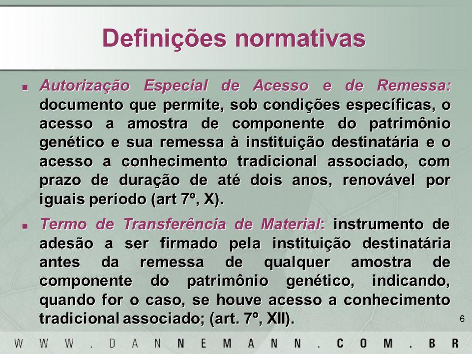 6 Definições normativas Autorização Especial de Acesso e de Remessa: documento que permite, sob condições específicas, o acesso a amostra de component