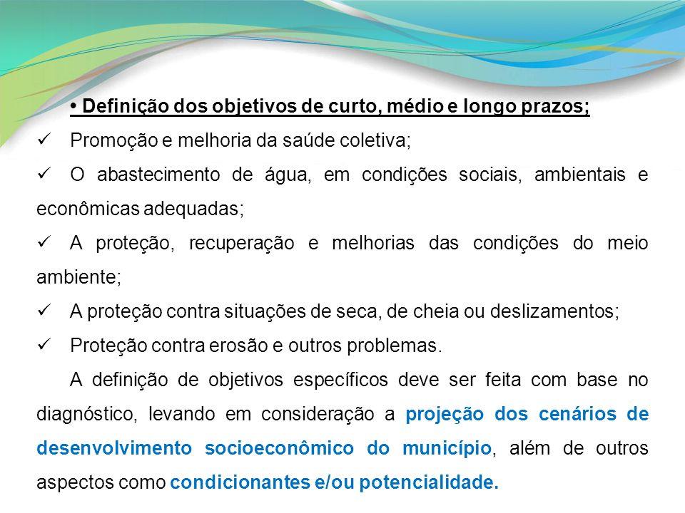Definição dos objetivos de curto, médio e longo prazos; Promoção e melhoria da saúde coletiva; O abastecimento de água, em condições sociais, ambienta