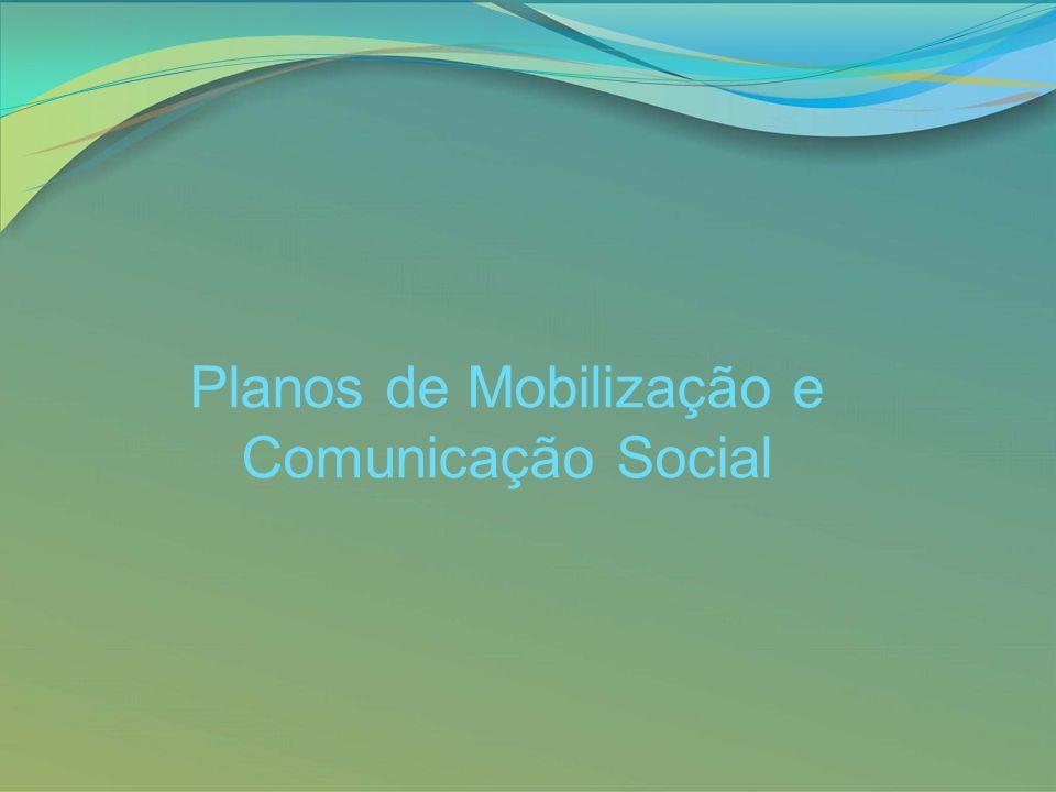 Planos de Mobilização e Comunicação Social