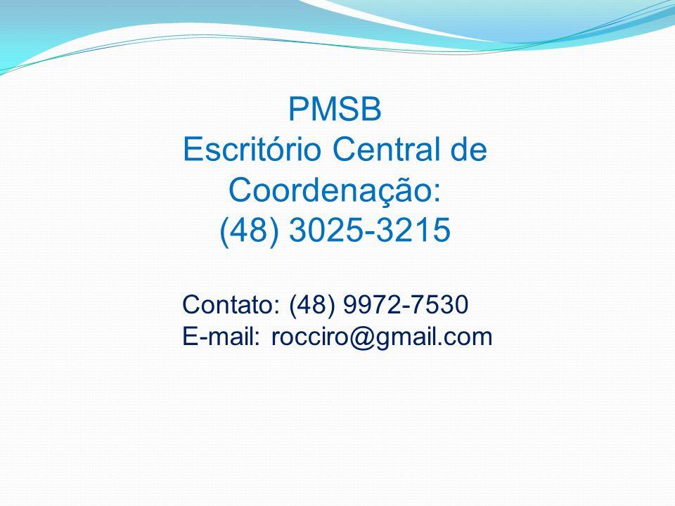 PMSB Escritório Central de Coordenação: (48) 3025-3215 Contato: (48) 9972-7530 E-mail: rocciro@gmail.com