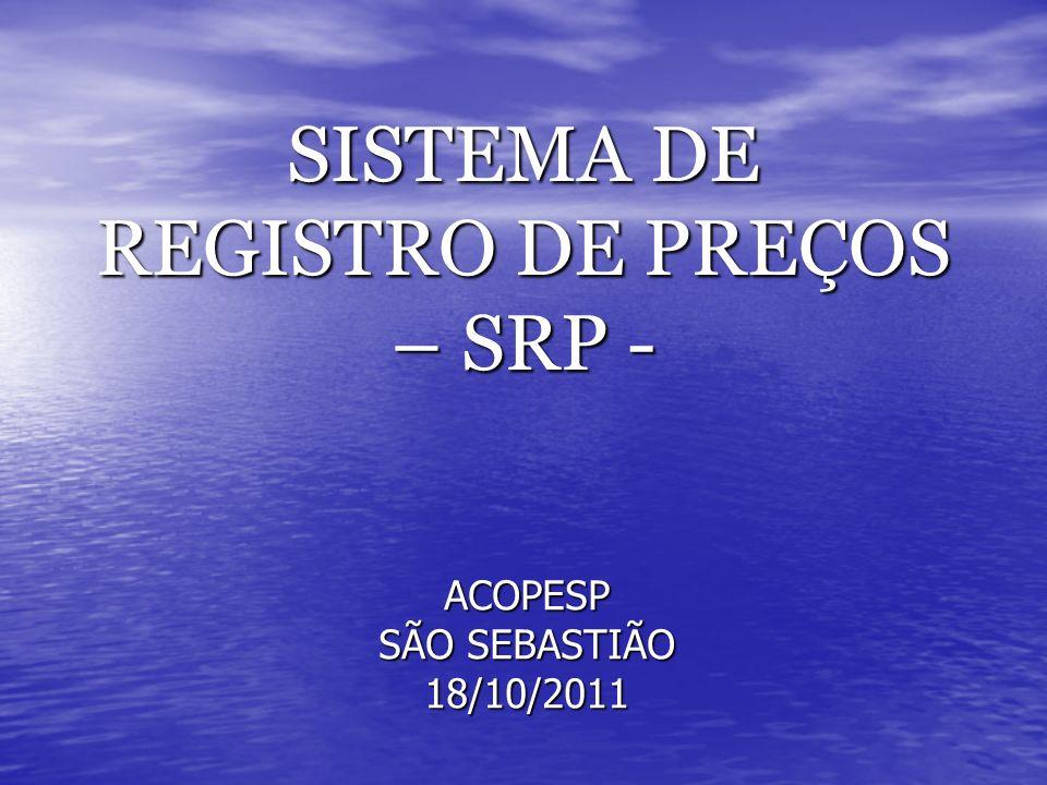 SISTEMA DE REGISTRO DE PREÇOS – SRP - ACOPESP SÃO SEBASTIÃO 18/10/2011